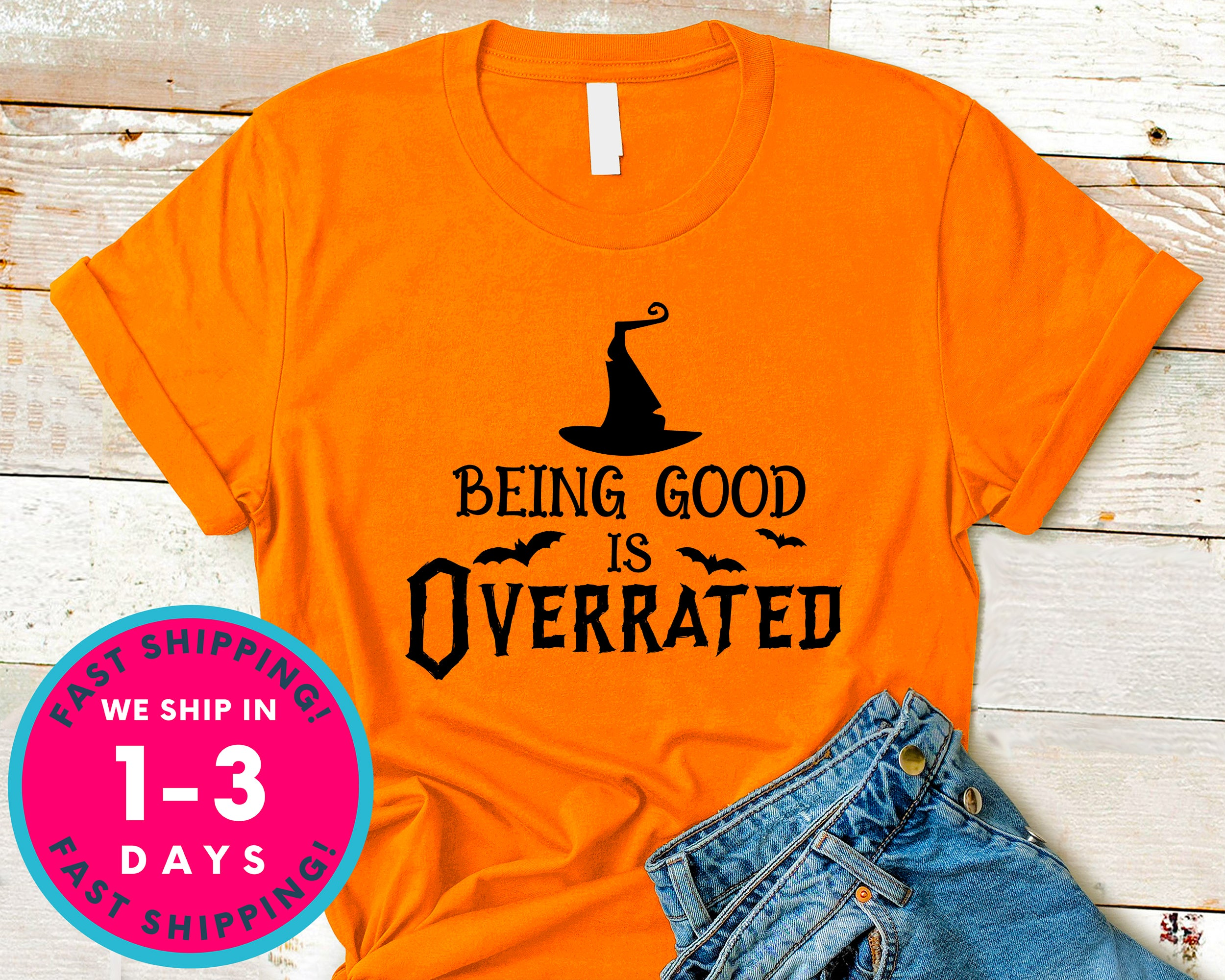 Being Good Is Overrated T-Shirt - Halloween Horror Scary Shirt