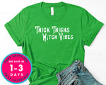 Thick Thighs Witch Vibes Thick Thighs Witchy Vibes T-Shirt - Halloween Horror Scary Shirt