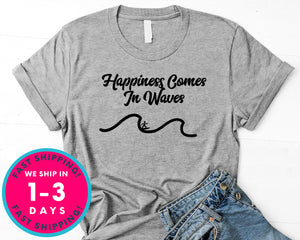 Happiness Comes In Waves Surf T-Shirt - Sports Shirt
