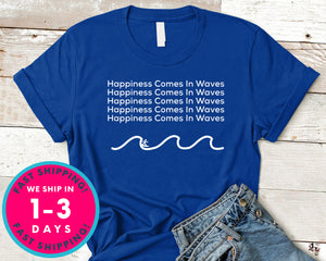 Surf Happiness Comes In Waves T-Shirt - Sports Shirt