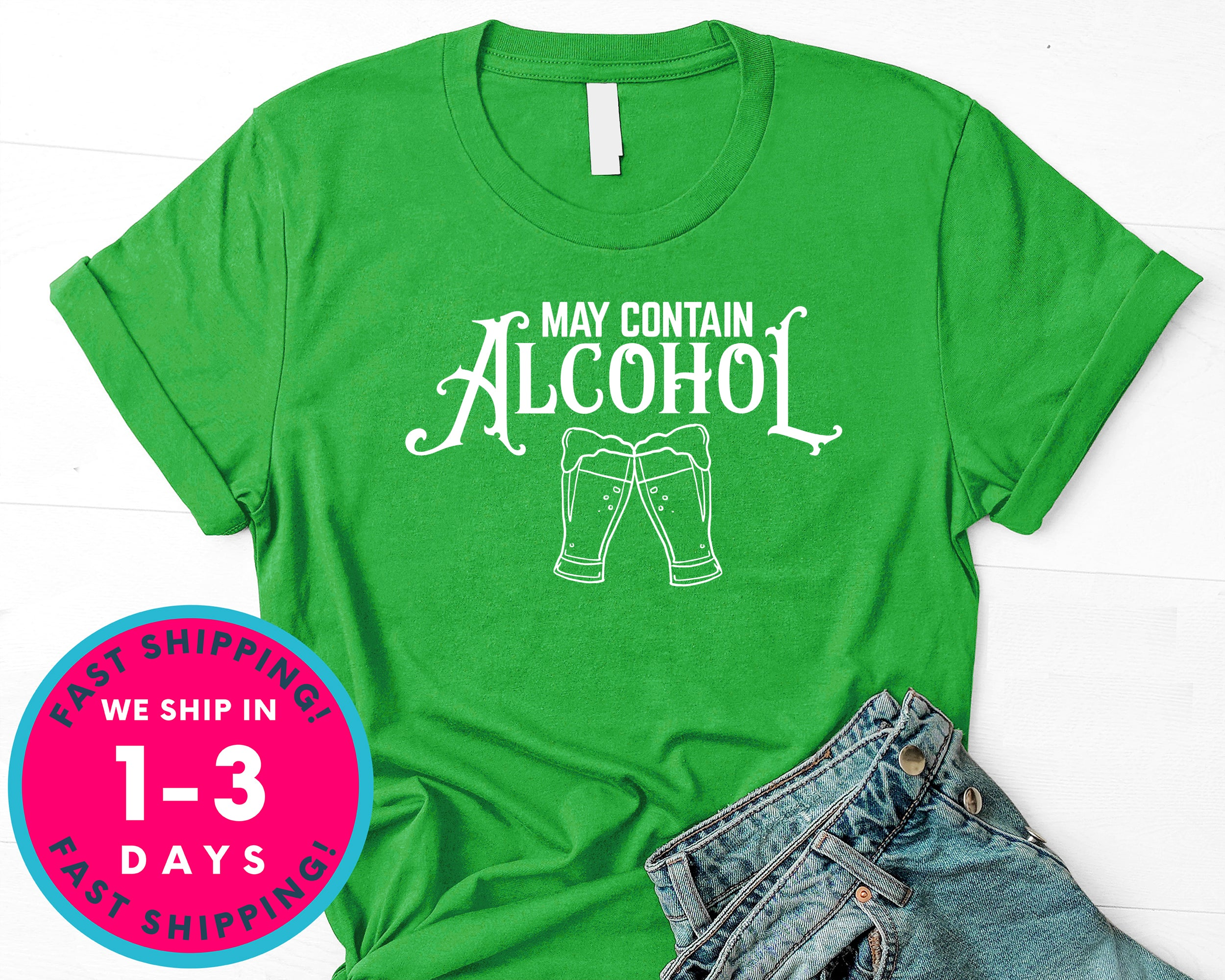 Beer May Contain Alcohol T-Shirt - Food Drink Shirt
