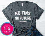 No Fins No Future Save Sharks T-Shirt - Animals Shirt