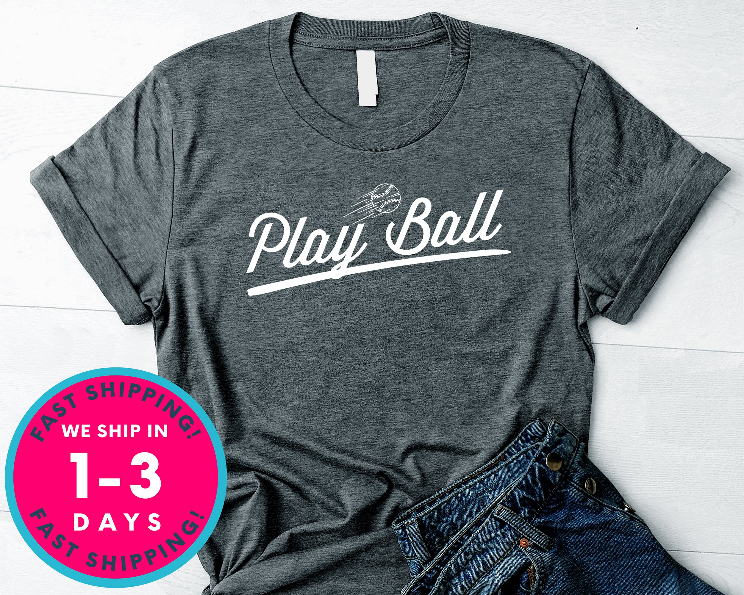 Play Ball  Baseball T-Shirt - Sports Shirt