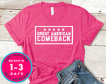 Great American Comeback Donald Trump T-Shirt - Political Activist Shirt