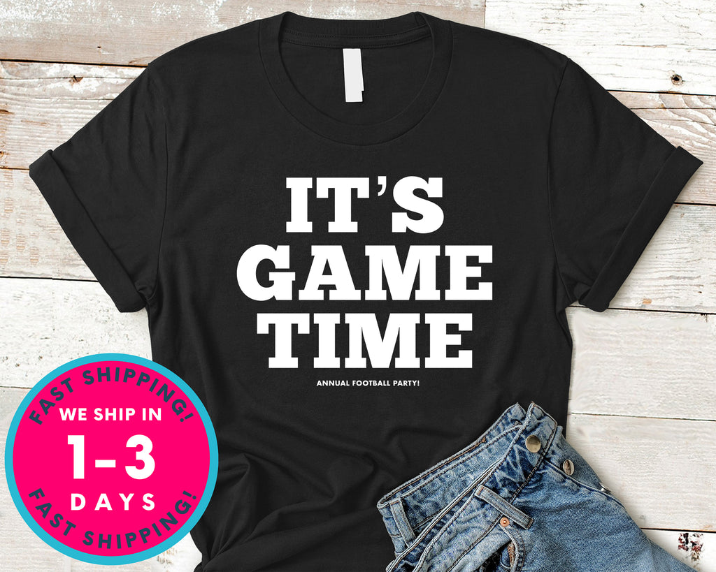 It's Game Time T-Shirt - Sports Shirt
