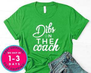 Dibs On The Coach Shirt For Coach's Wife Funny Baseball Softball T-Shirt - Sports Shirt