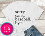 Sorry Can't Baseball Bye T-Shirt - Sports Shirt