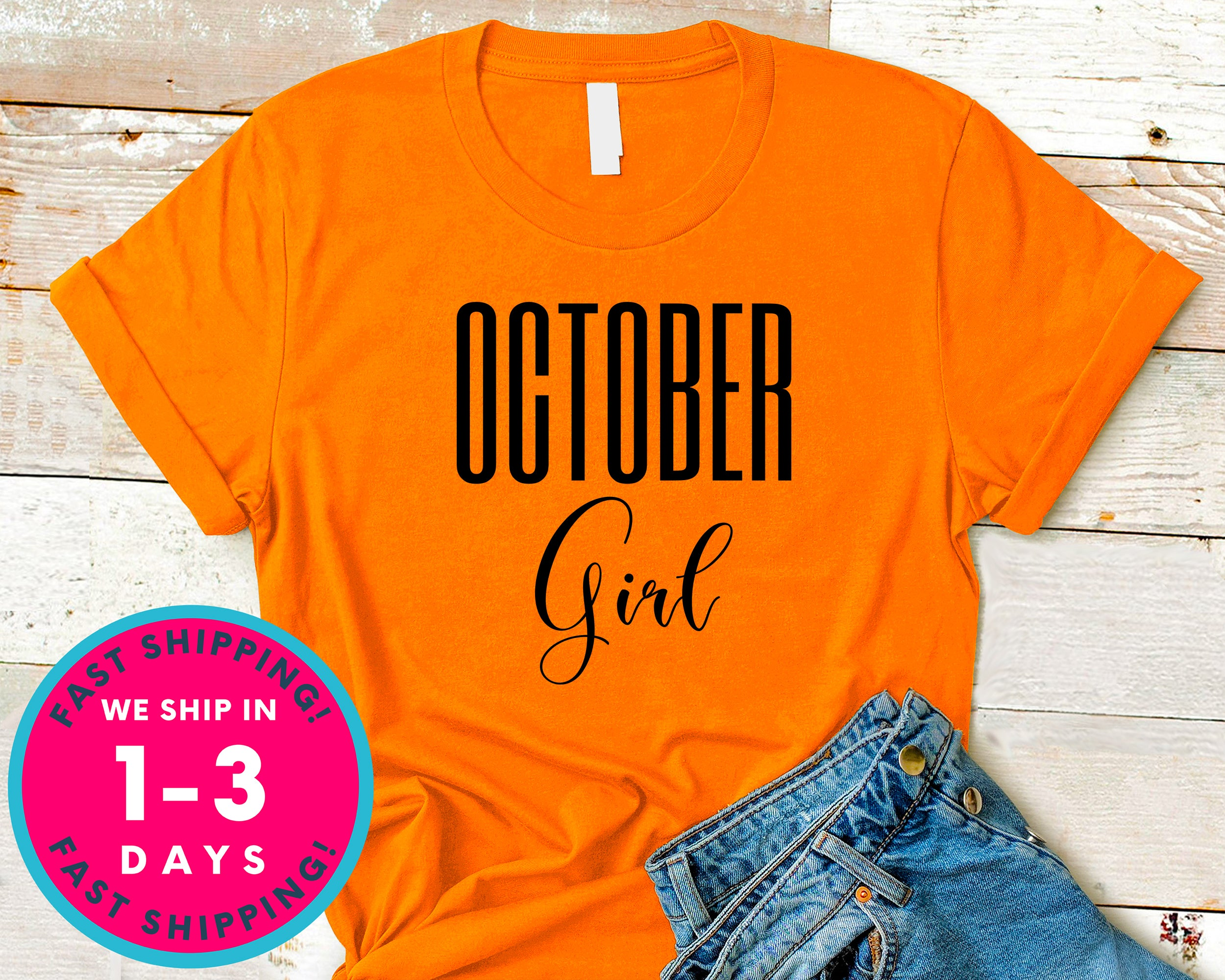 October Girl T-Shirt - Birthday Shirt