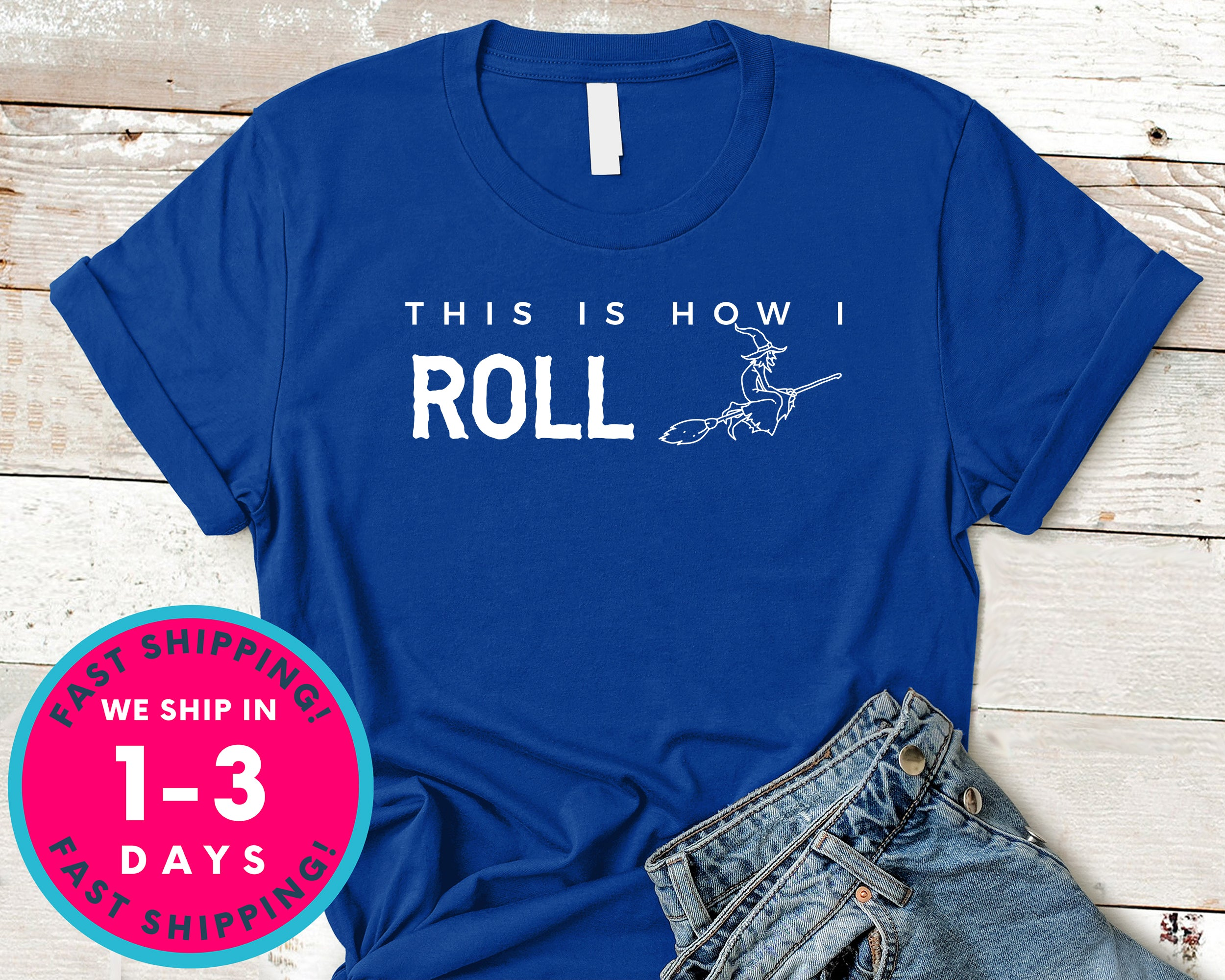 This Is How I Roll  Witch Broom T-Shirt - Halloween Horror Scary Shirt