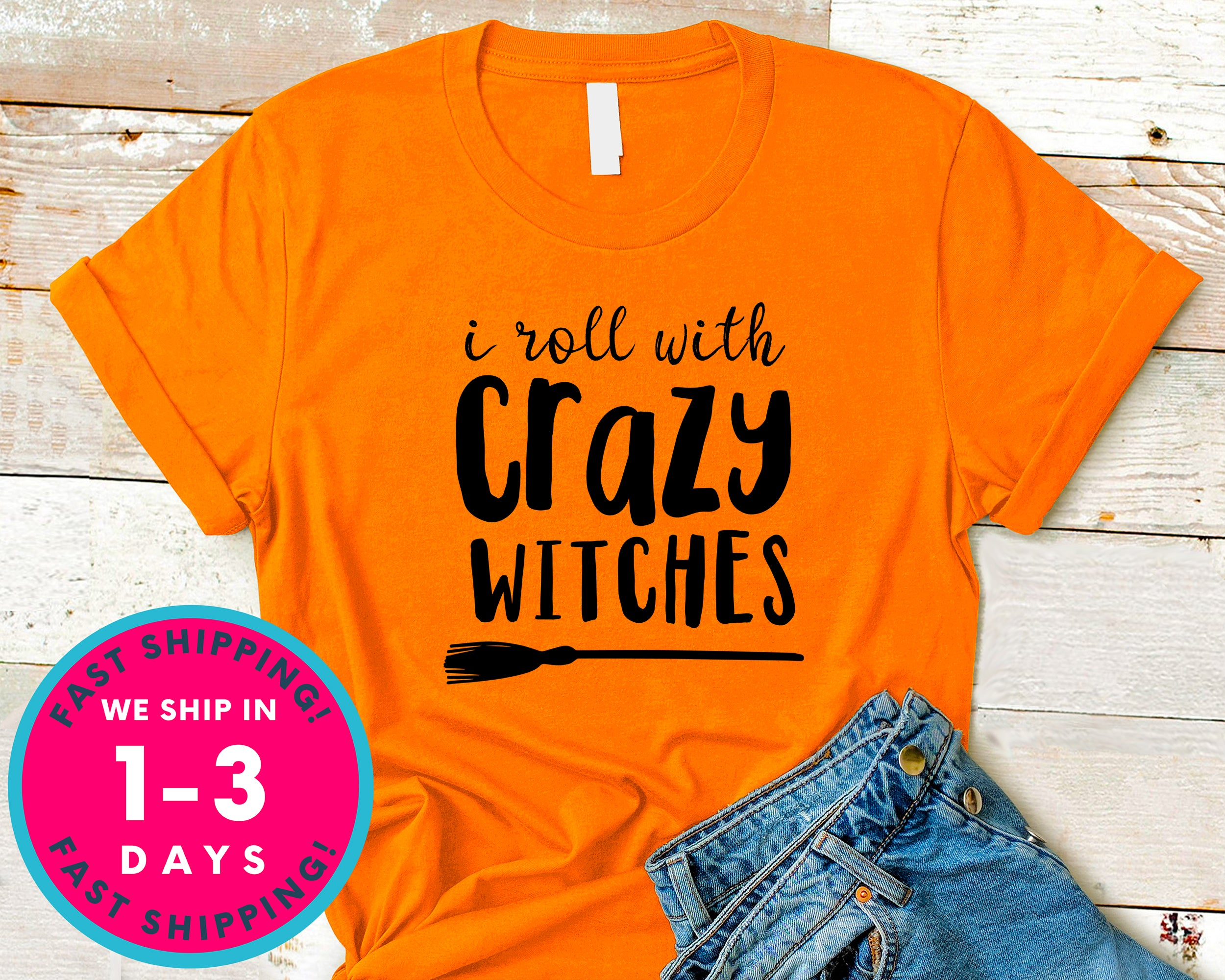 I Roll With Crazy Witches Broom Funny T-Shirt - Halloween Horror Scary Shirt