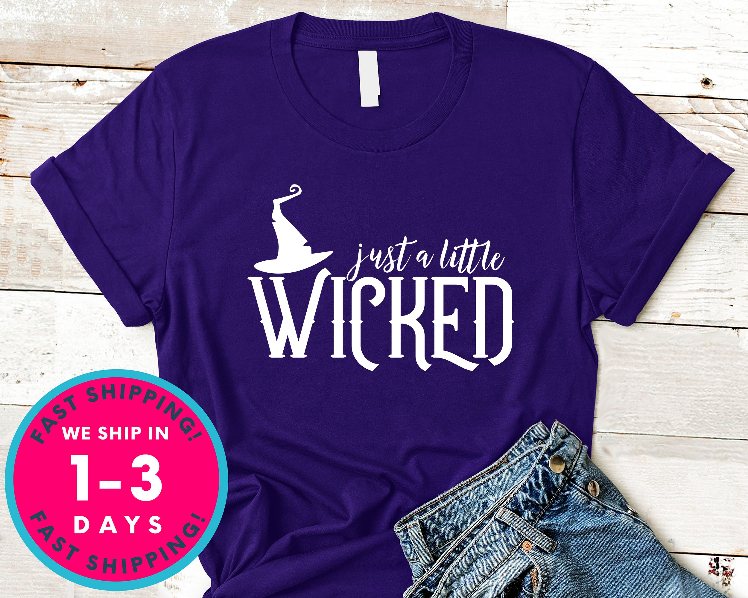 Just A Little Wicked T-Shirt - Halloween Horror Scary Shirt