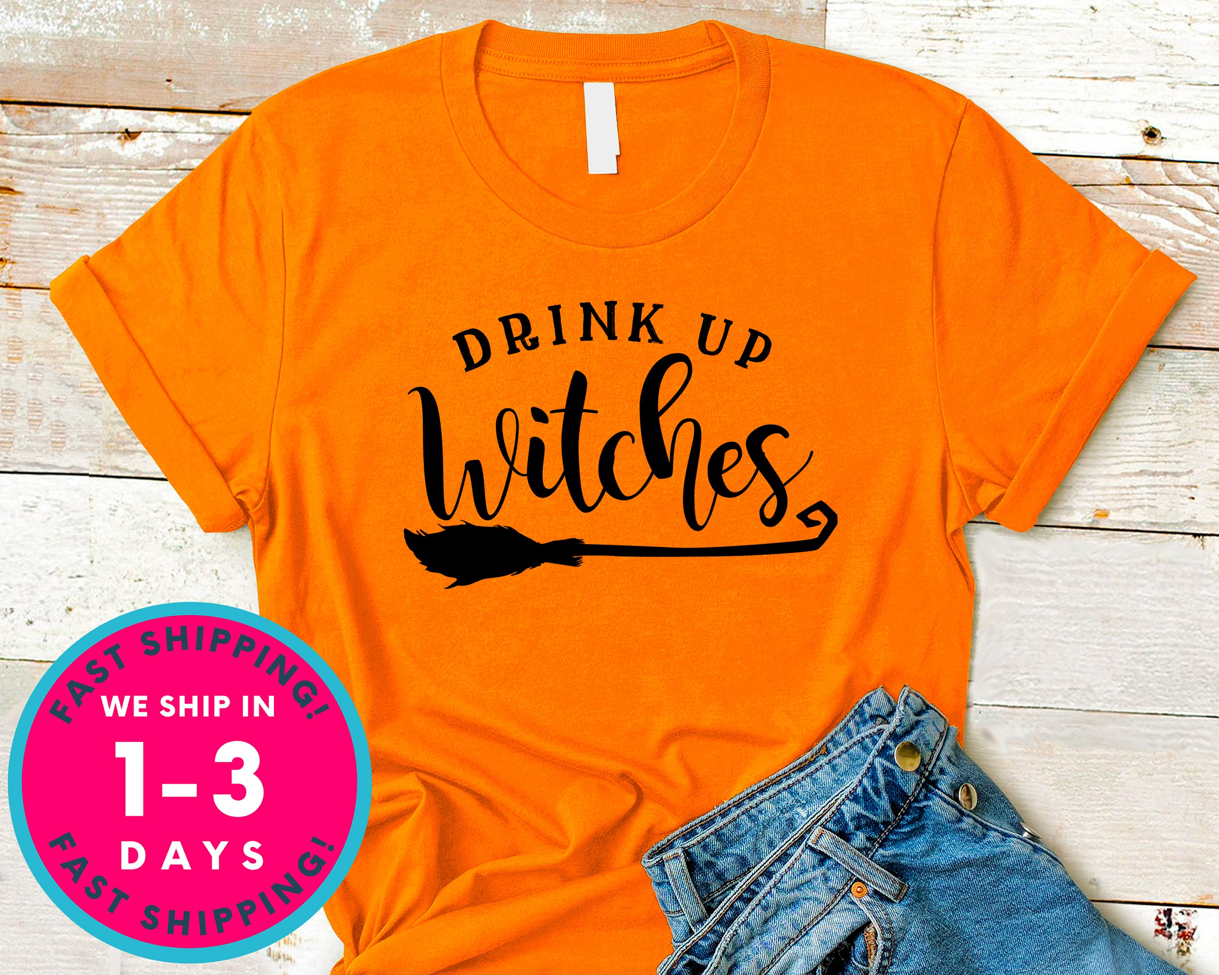 Drink Up Witches T-Shirt - Halloween Horror Scary Shirt