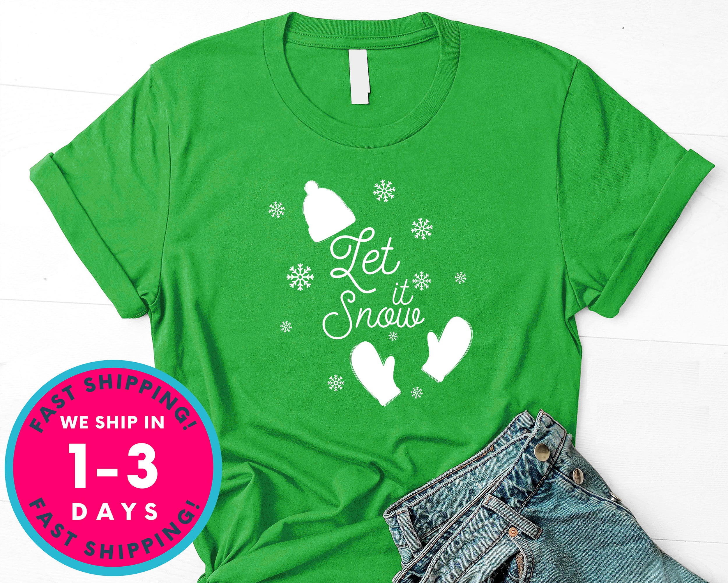 Let It Snow T-Shirt - Christmas Shirt