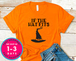 If The Hat Fits Witch T-Shirt - Halloween Horror Scary Shirt