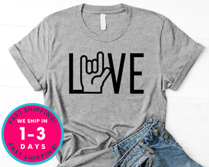 I Love You Hand Sign T-Shirt - Inspirational Quotes Saying Shirt