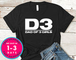 Dad Of 3 Daughters T-Shirt - Father's Day Dad Shirt
