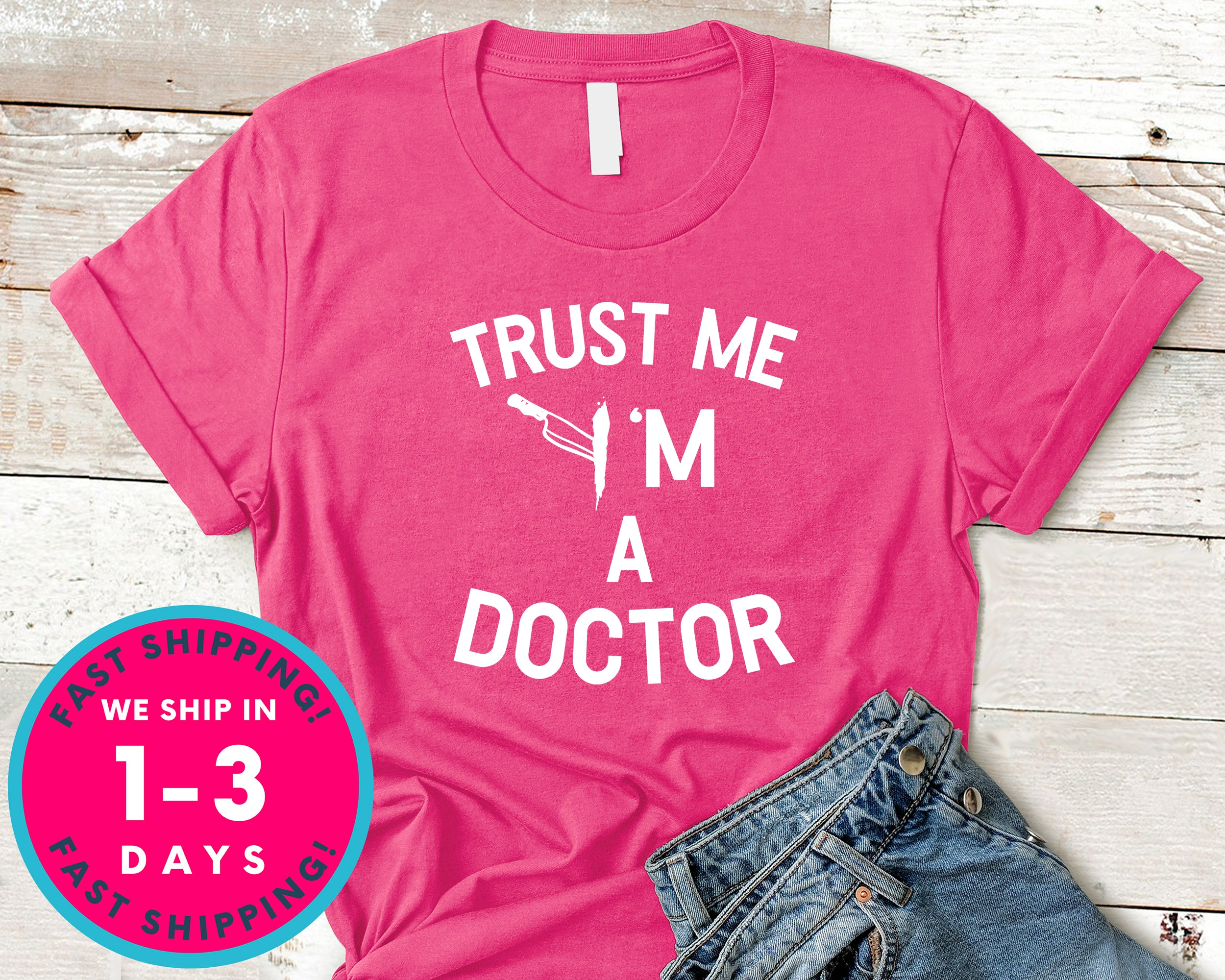 Trust Me I'm A Doctor Funny T-Shirt - Halloween Horror Scary Shirt