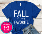 Fall Is My Favorite T-Shirt - Autmn Fall Thanksgiving Shirt
