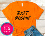 Just Rocking T-Shirt - Inspirational Quotes Saying Shirt