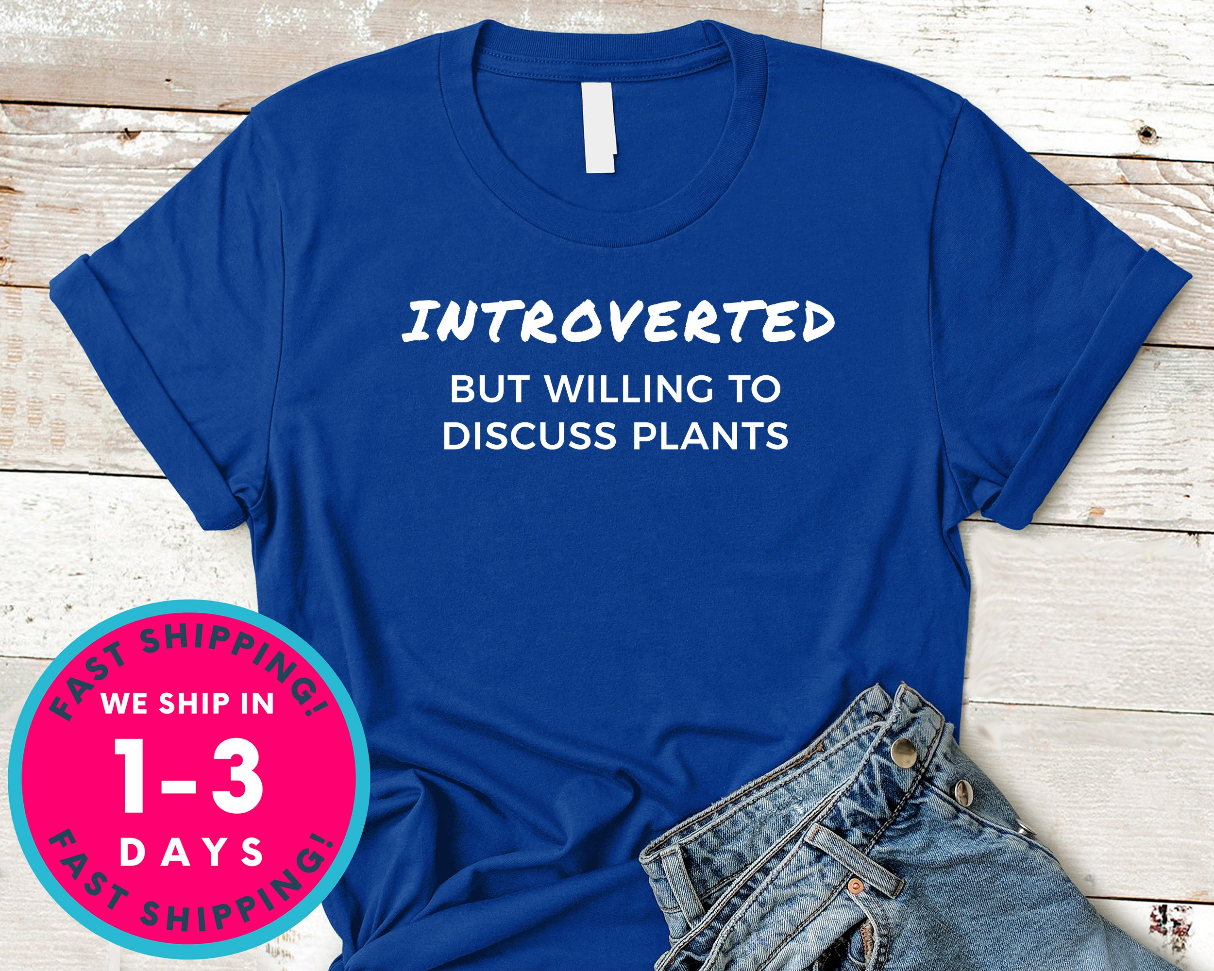 Introverted But Willing To Discuss Plants T-Shirt - Nature Plants Shirt