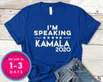 Kamala I'm Speaking 2020 T-Shirt - Political Activist Shirt