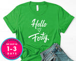 Hello Forty T-Shirt - Birthday Shirt