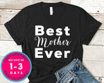 Best Mother Ever T-Shirt - Mother's Day Mom Shirt