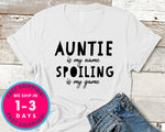 Favorite Aunt Gift Aunt Shirts, Auntie Is My Name Spoiling Is My Game T-Shirt - Family Shirt