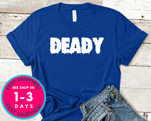 Deady Funny Halloween (couple Tee) T-Shirt - Halloween Horror Scary Shirt