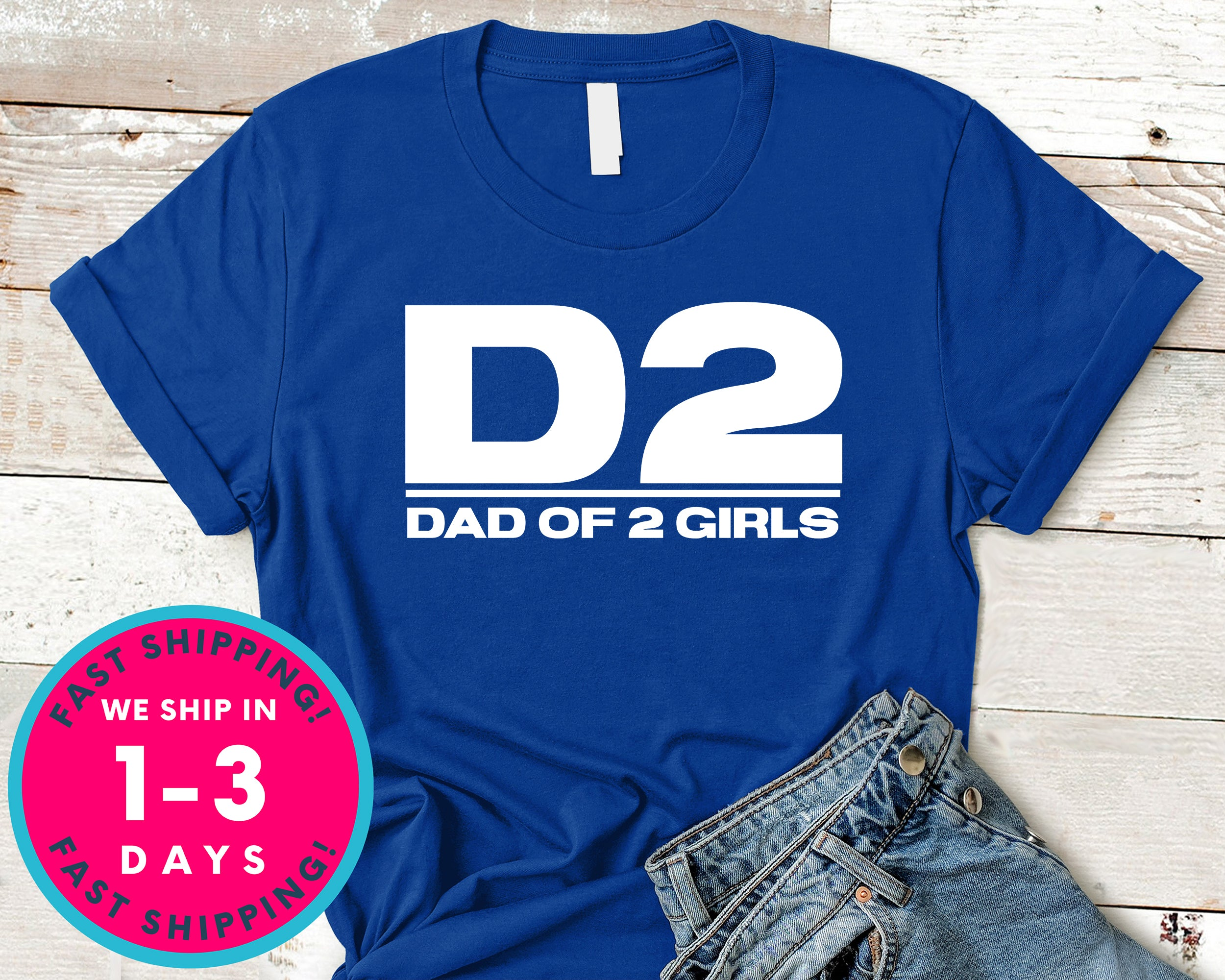 Dad Of Two Girls T-Shirt - Father's Day Dad Shirt
