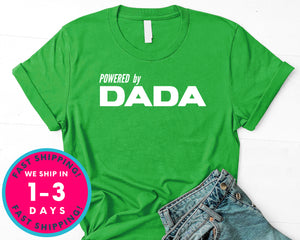 Powered By Dada T-Shirt - Father's Day Dad Shirt