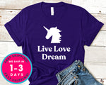 Live Love Dream Unicorn T-Shirt - Inspirational Quotes Saying Shirt