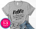 Out Of All The Moms In The World I'm Glad You Are Mine T-Shirt - Mother's Day Mom Shirt