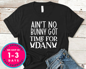Ain't No Bunny Got Time For Dan