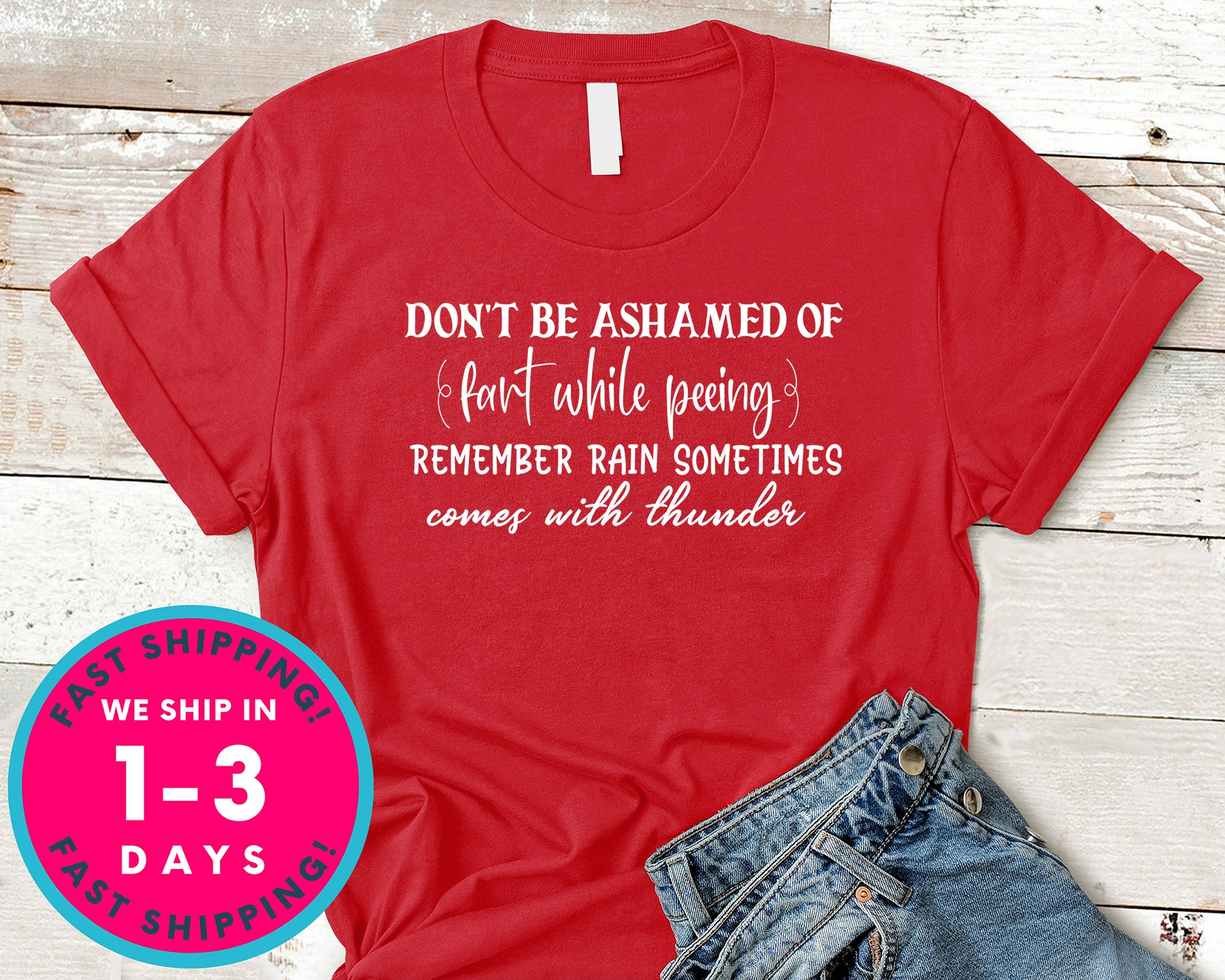Don't Be Ashamed Of Fart While Peeing Remember Rain Sometimes Comes With Thunder