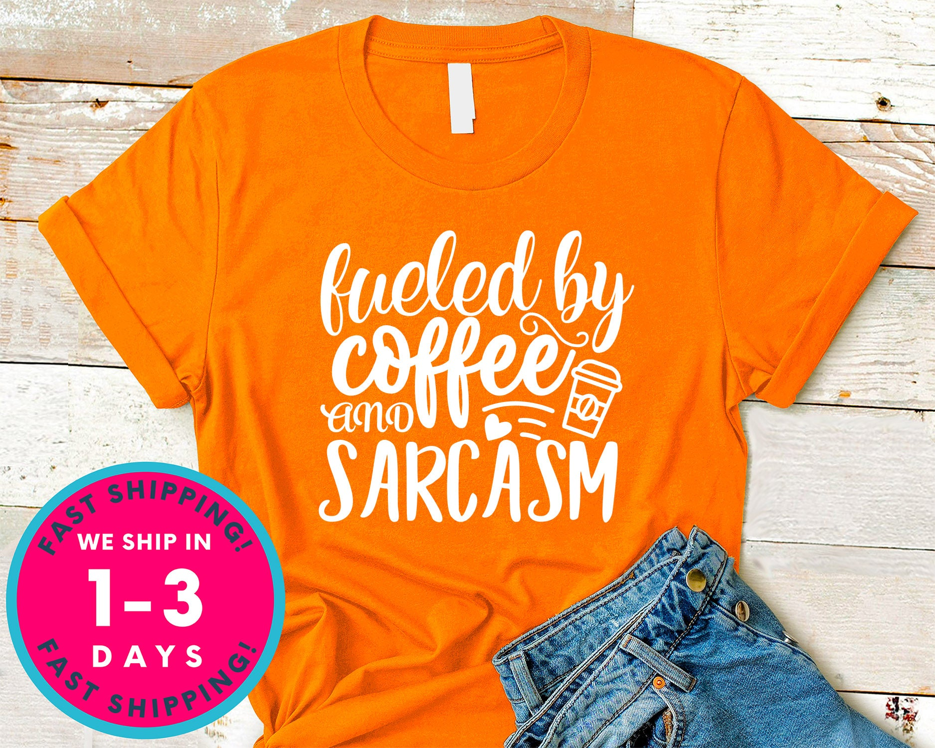 Fueled By Coffee And Sarcasm