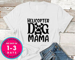 Helicopter Dog Mama