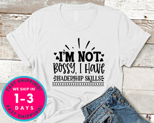 I'm Not Bossy, I Have Leadership Skills