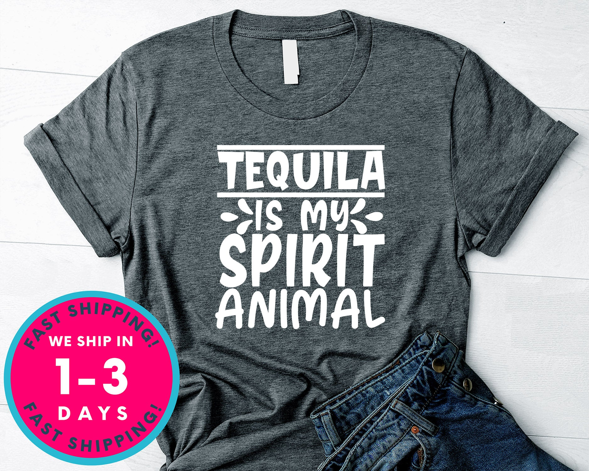 Tequila Is My Spirit Animal