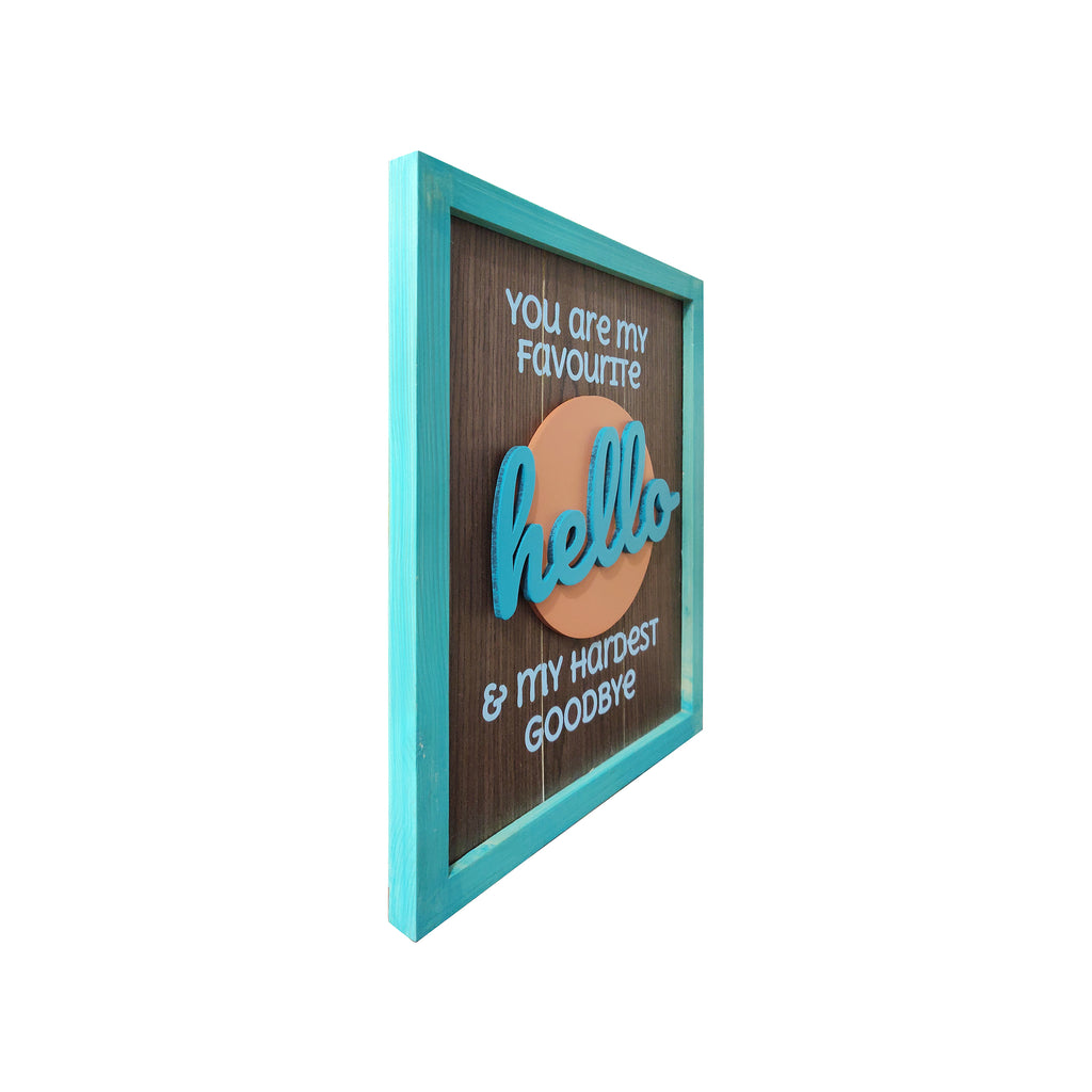You Are My Favourite Hello Framed Wooden Board Left View