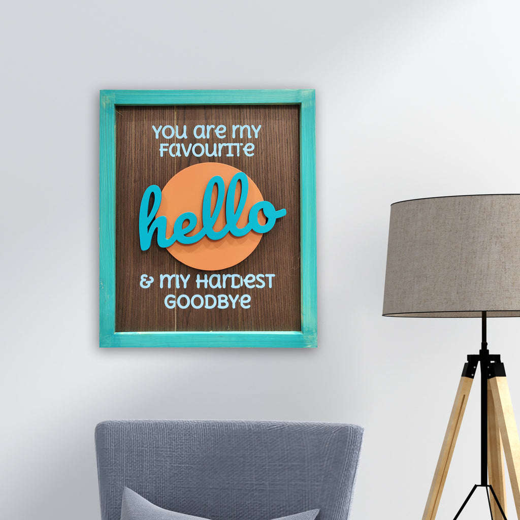 You Are My Favourite Hello Framed Wooden Board Mock