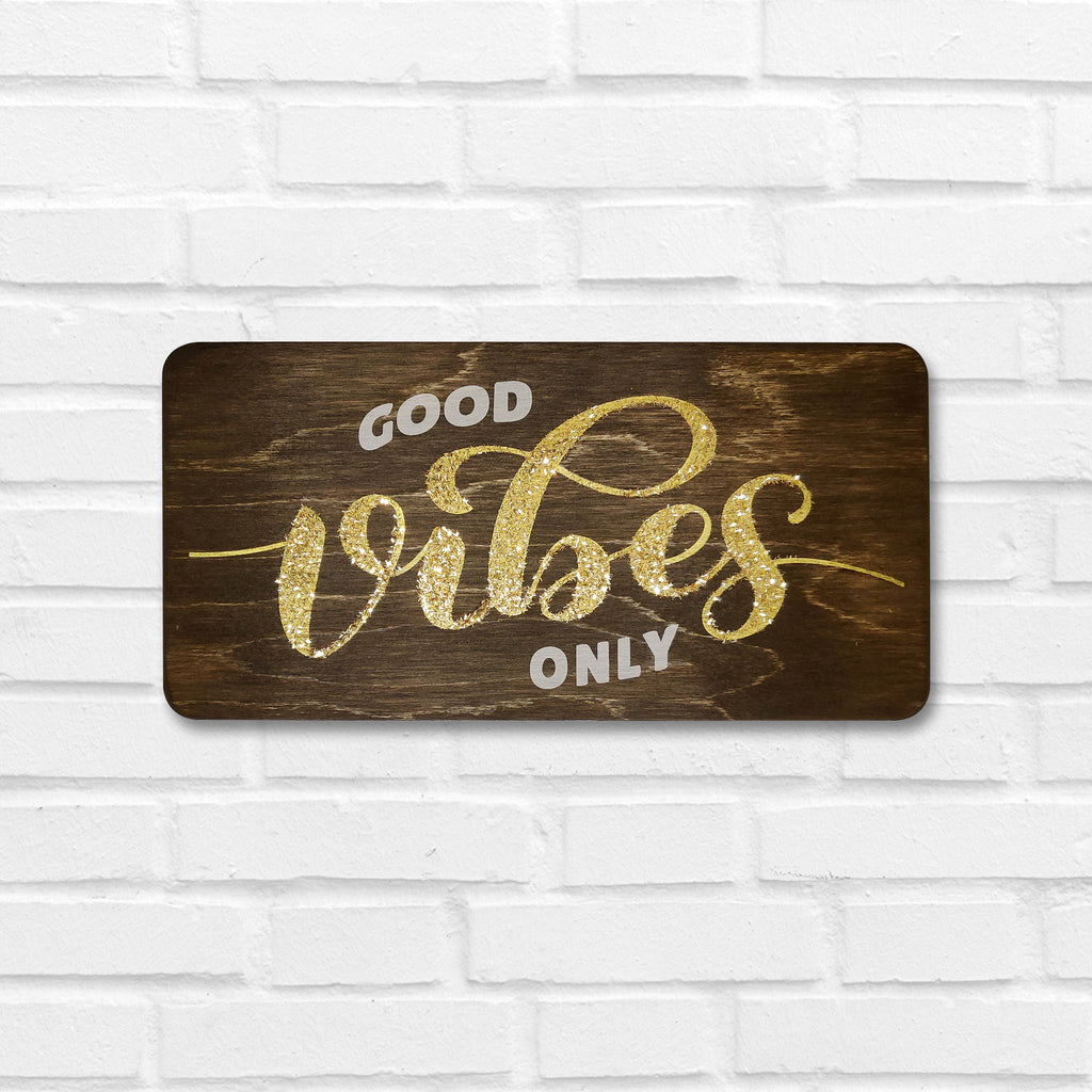 Good Vibes Only Wooden Board Front View