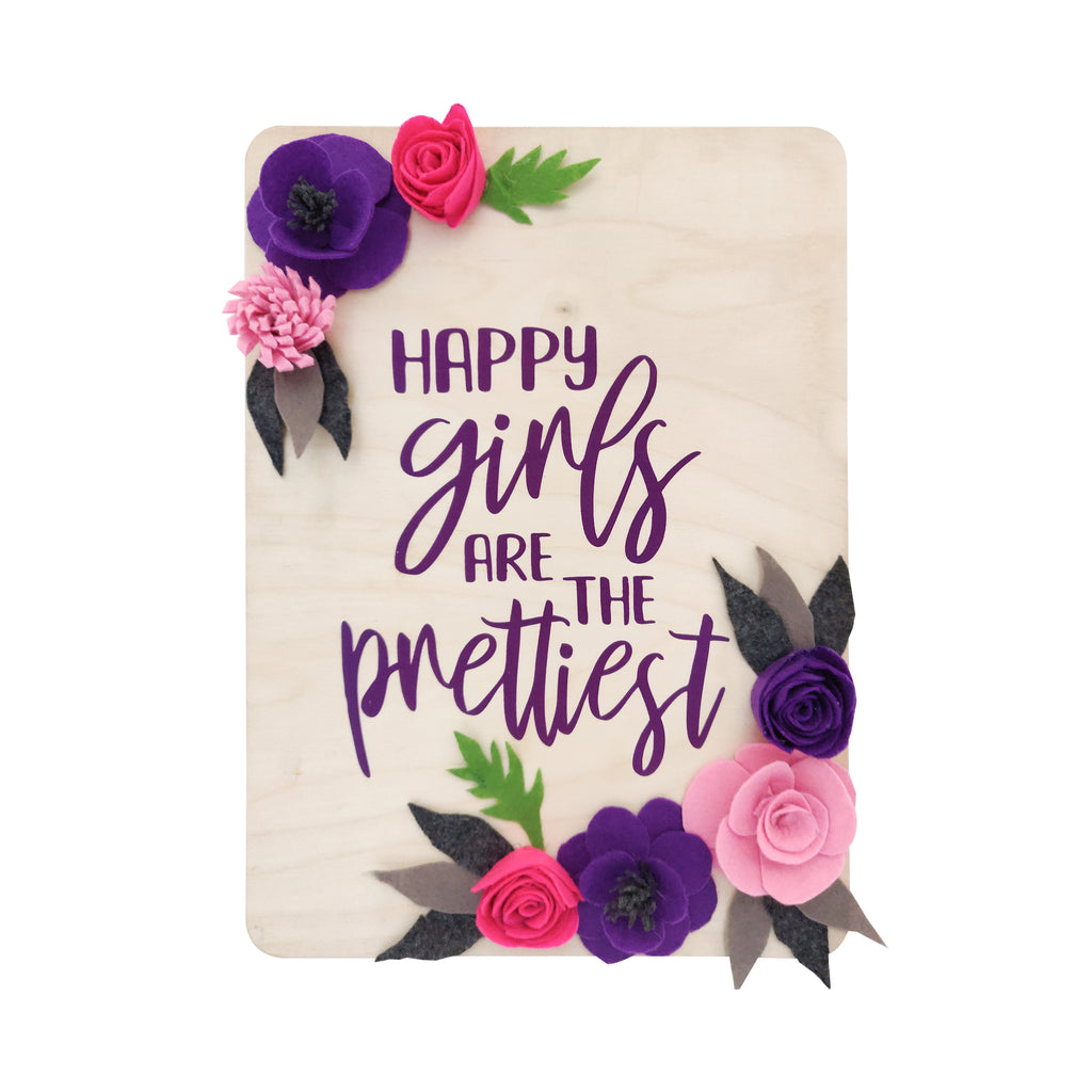 Happy Girls Are The Prettiest Floral Wooden Board Front View