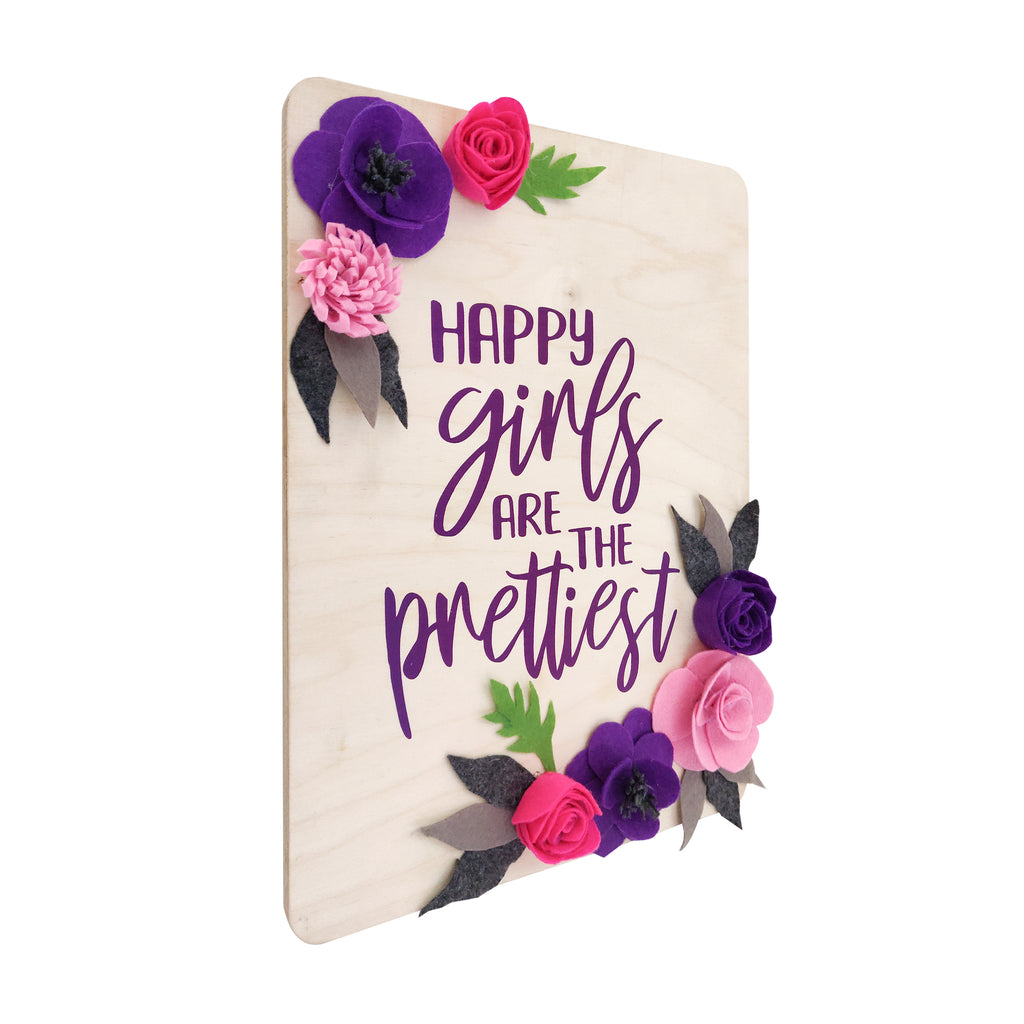 Happy Girls Are The Prettiest Floral Wooden Board Left View
