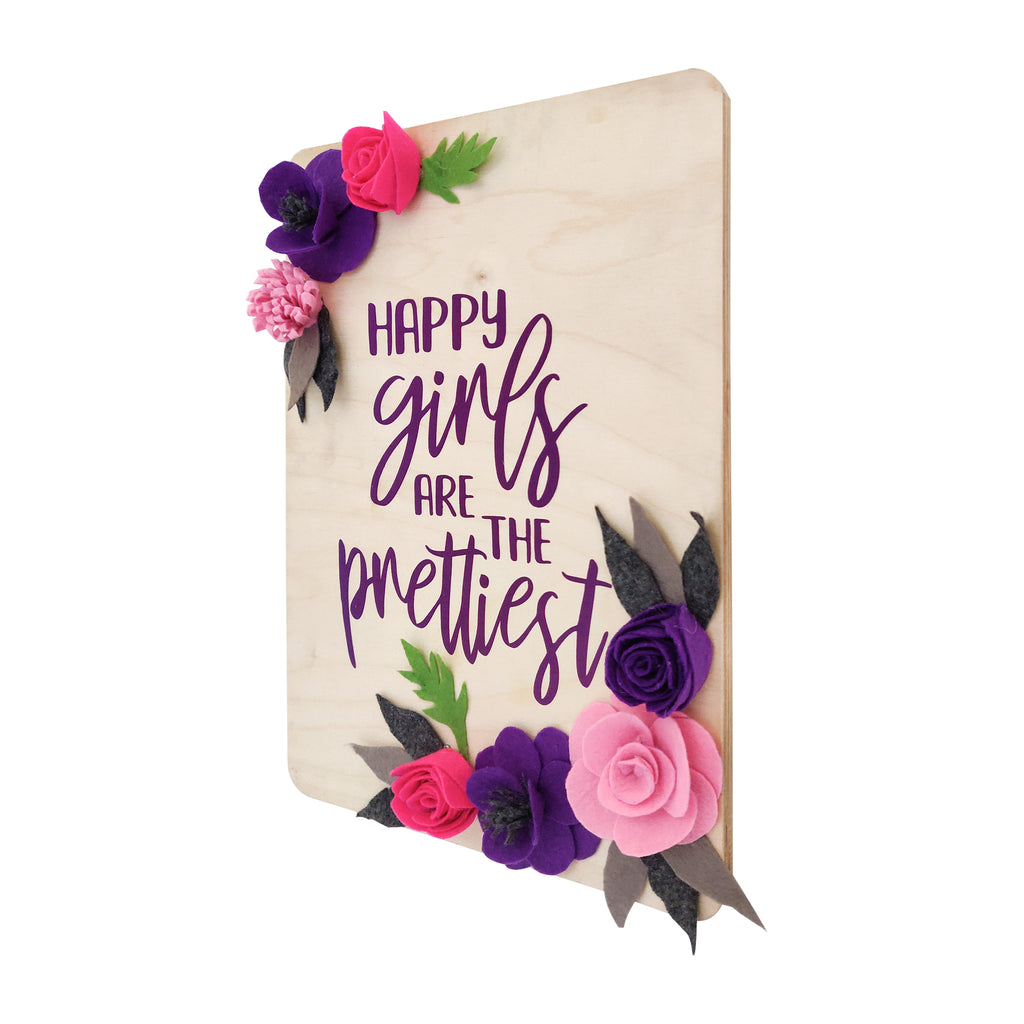 Happy Girls Are The Prettiest Floral Wooden Board Right View