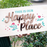 This Is Our Happy Place Wooden Board, Size 6x12.5 Inches