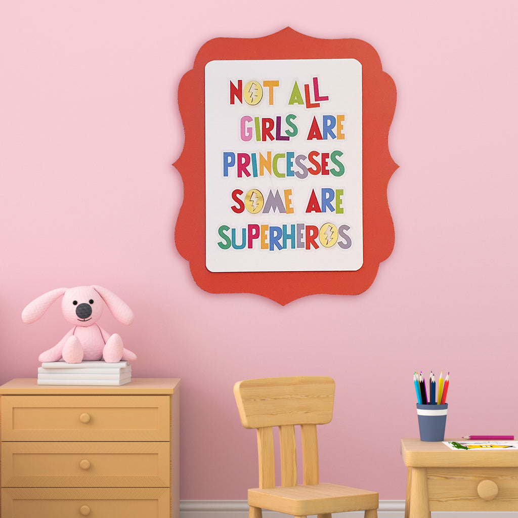 Not All Girls Are Princess... Wooden Board, Size 12.5x15.25 Inches
