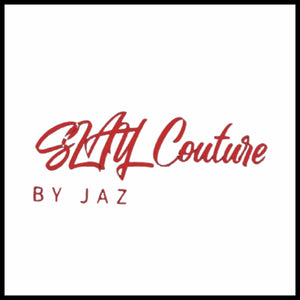 SLAY Couture by Jaz