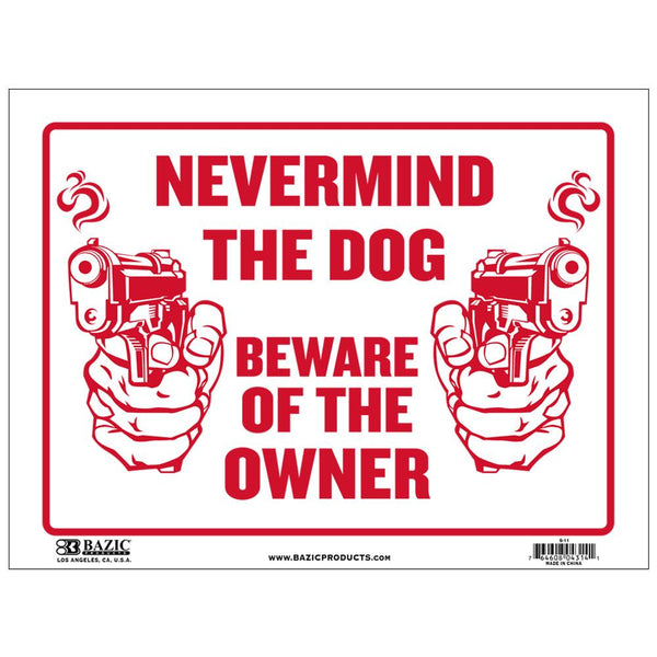 "9"" X 12"" Never Mind The Dog Beware Of Owner Sign"