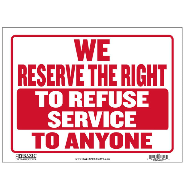 "9"" X 12"" We Reserve The Right To Refuse Service To Anyone Sign"